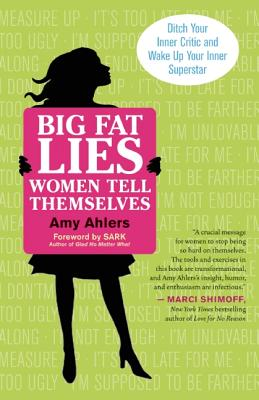 Big Fat Lies Women Tell Themselves By Ahlers, Amy