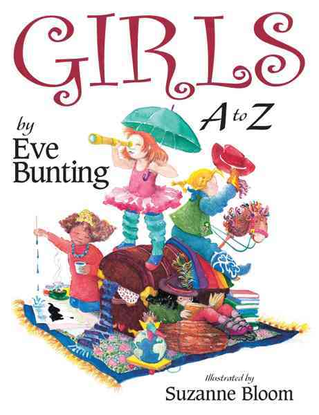 Girls a to Z By Bunting, Eve/ Bloom, Suzanne (ILT)