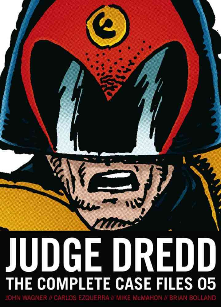 Judge Dredd: Complete Case Files 5 By Wagner, John/ Grant, Alan/ Bolland, Brian (ILT)